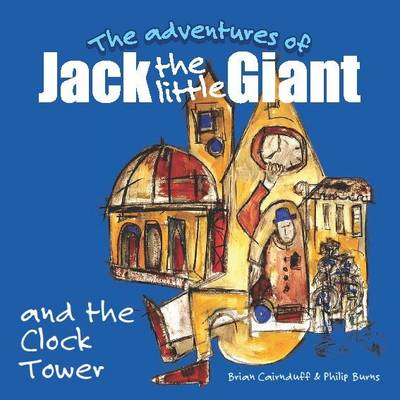 The Adventures of Jack the Little Giant and the Clock Tower