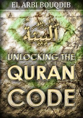 Unlocking the Quran Code: Discover How the Quran Mathematically Re-Establishes Its Original Text
