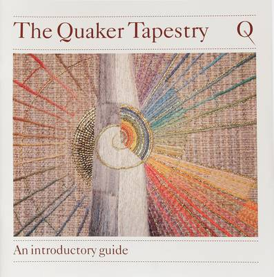The Quaker Tapestry: An Introductory Guide