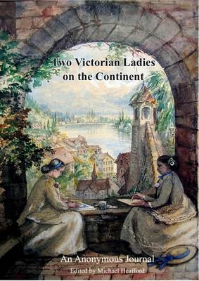 Two Victorian Ladies on the Continent 1844-45: An Anonymous Journal