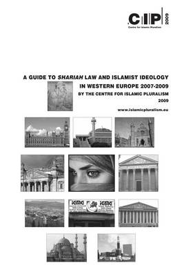 A Guide to Shariah Law and Islamist Ideology in Western Europe 2007-2009