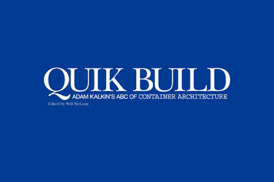 Quik Build: Adam Kalkin's ABC of Container Architecture
