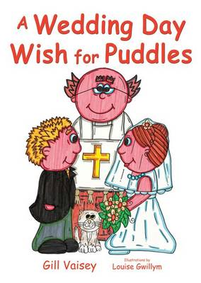 A Wedding Day Wish for Puddles