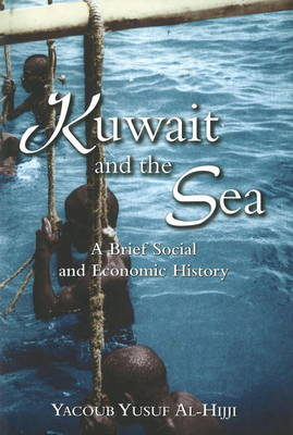 Kuwait and the Sea: A Brief Social and Economic History