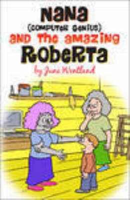 Nana (computer Genius) and the Amazing Roberta
