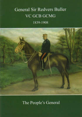 General Sir Redvers Buller VC GCB GCMG: The People's General