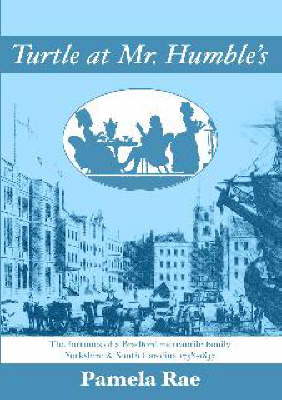 Turtle at Mr. Humble's: The Fortunes of a Bradford Mercantile Family - Yorkshire and South Carolina 1758-1837