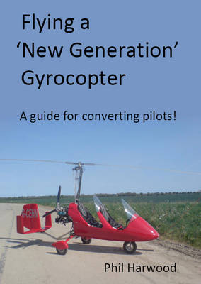 Flying a New Generation Gyrocopter: A Guide for Converting Pilots