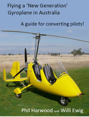 Flying a New Generation Gyroplane in Australia: A Guide for Converting Pilots