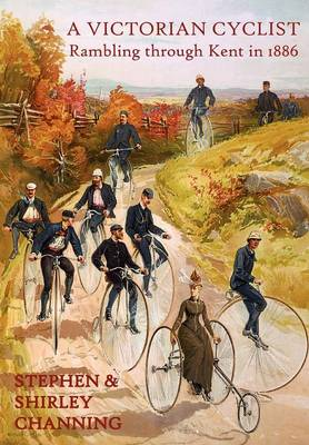 A Victorian Cyclist: Rambling Through Kent in 1886