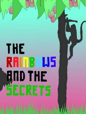 The Rainbows and the Secrets