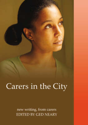 Carers in the City: New Writing, from Carers