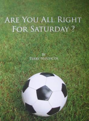 Are You All Right for Saturday?