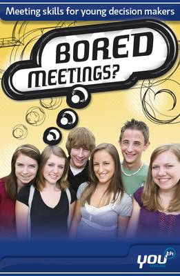 Bored Meetings: Meeting Skills for Young Decision Makers