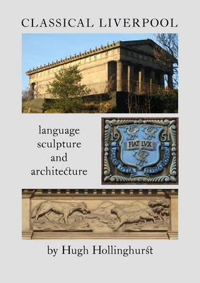 Classical Liverpool: Language, Sculpture and Architecture
