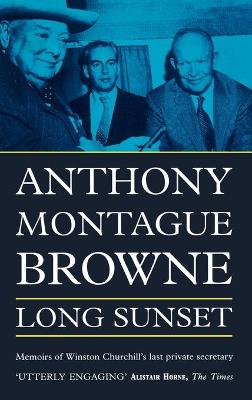 Long Sunset: Memoirs of Winston Churchill's Last Private Secretary