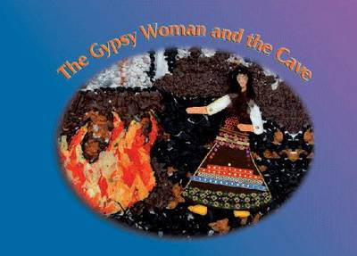 The Gypsy Woman and the Cave
