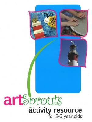 Artsprouts: Activity Resource for 2-6 Year Olds