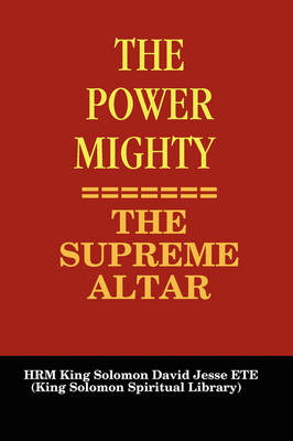 THE Power Mighty - the Supreme Altar