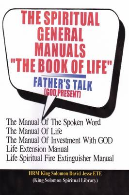 "THE SPIRITUAL GENERAL MANUALS ""THE BOOK OF LIFE"" (Chapter One)"