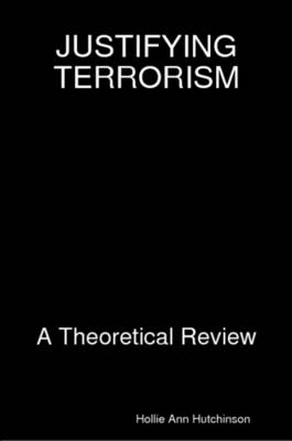 Justifying Terrorism: A Theoretical Review