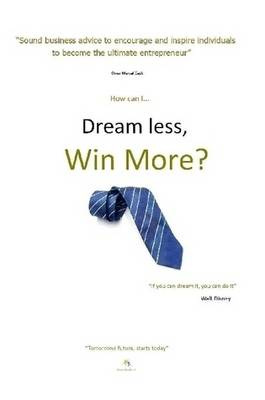 Dream Less, Win More