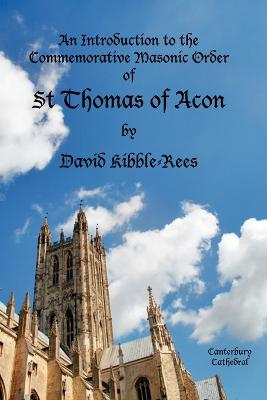 An Introduction to the Commemorative Masonic Order of St Thomas of Acon