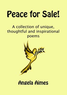Peace for Sale!: A Collection of Unique, Thoughtful and Inspirational Poems