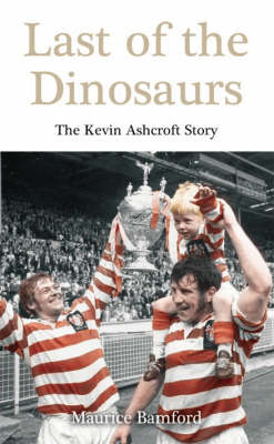 Last of the Dinosaurs: The Kevin Ashcroft Story
