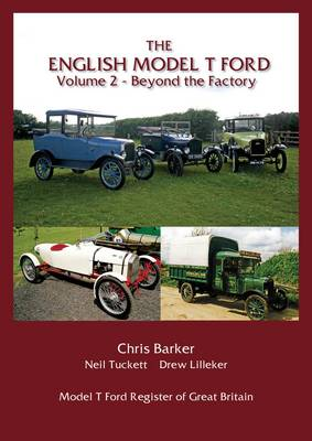 The English Model T Ford: Volume 2: Beyond the Factory
