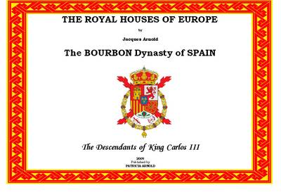 The Royal Houses of Europe: The Bourbon Dynasty of Spain
