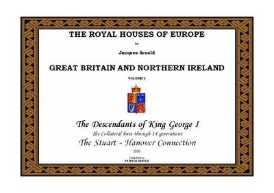 The Royal Houses of Europe: Great Britain and Northern Ireland: v. 5
