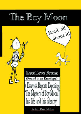 The Boy Moon: Lost Love Poems Found in an Envelope