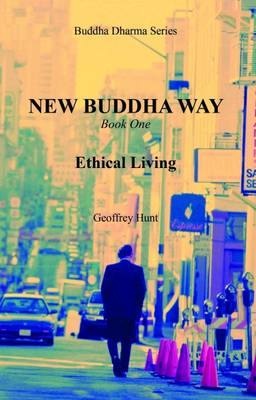 New Buddha Way: Ethical Living