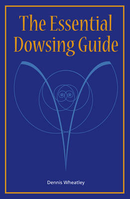 The Essential Dowsing Guide