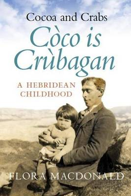 Cocoa and Crabs/Coco is Crubagan: A Hebridean Childhood