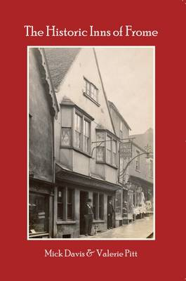 The Historic Inns of Frome