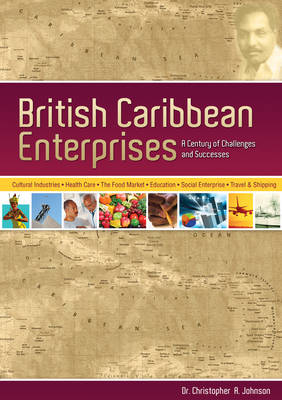 British Caribbean Enterprises: A Century of Challenges and Successes