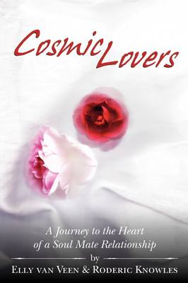 Cosmic Lovers: A Journey to the Heart of a Soul Mate Relationship