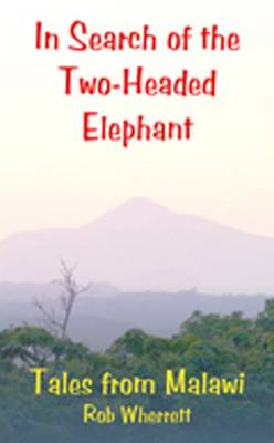 In Search of the Two-Headed Elephant: Tales from Malawi