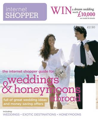 The Internet Shoppers Guide to Weddings and Honeymoons Abroad