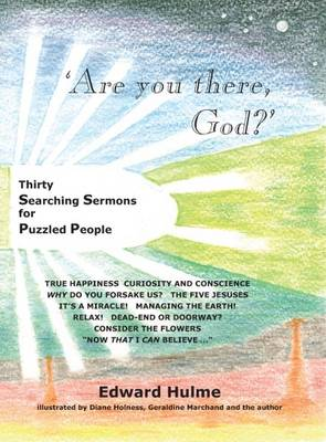 Are You There, God?: Thirty Searching Sermons for Puzzled People