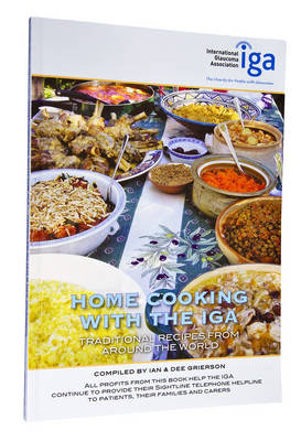Home Cooking with the IGA: Traditional Recipes from Around the World