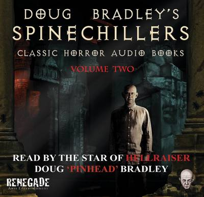 Doug Bradley's Spinechillers: Classic Horror Short Stories