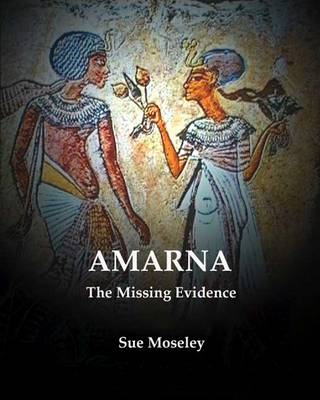 Amarna...  the Missing Evidence