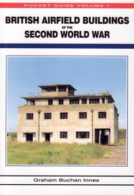 British Airfield Buildings of the Second World War: Pocket Guide: v. 1