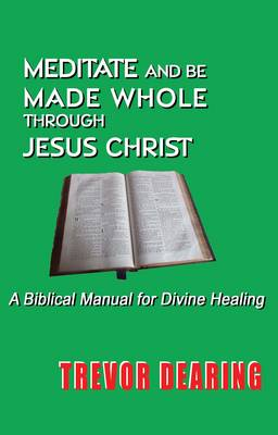 Meditate and be Made Whole Through Jesus Christ