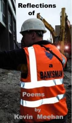 Reflections of a Banksman: Poems by Kevin Meehan