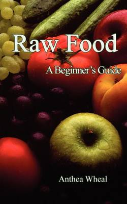 Raw Food: A Beginners Guide