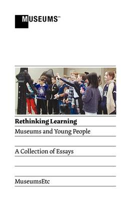 Rethinking Learning: Museums and Young People